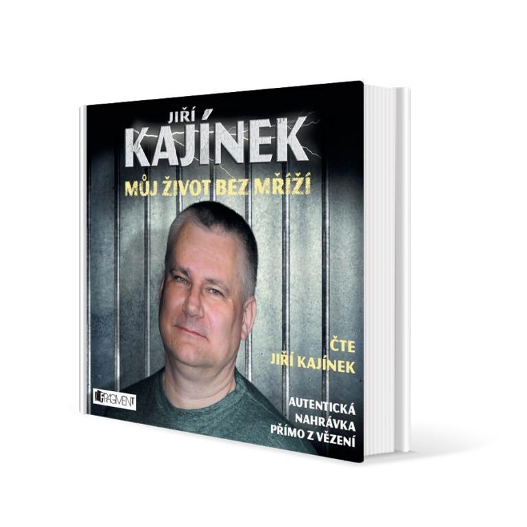 Jiří Kájínek: Můj život bez mříží