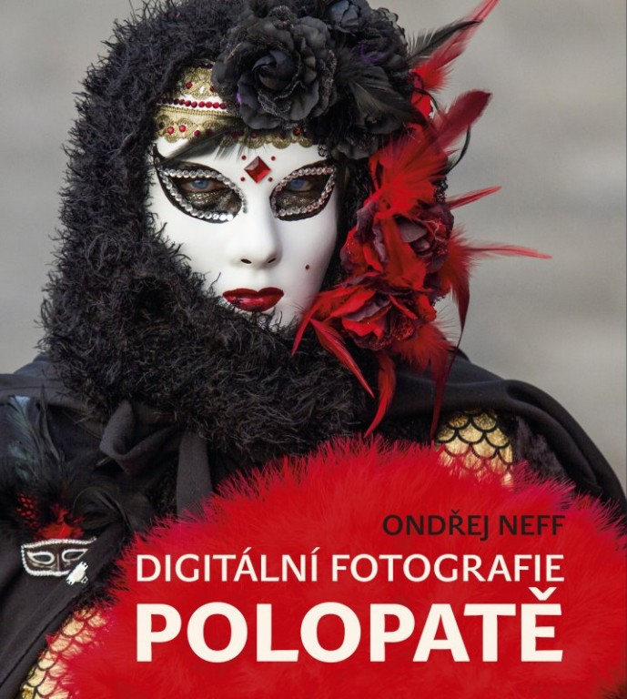Kniha - Digitální fotografie Polopatě od Ondřeje Neffa