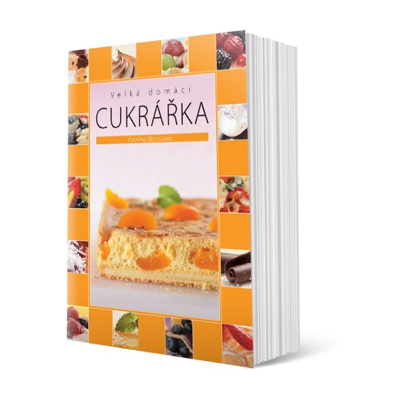 kniha - Velká domácí Cukrářka od Pavlíny Berzsiové