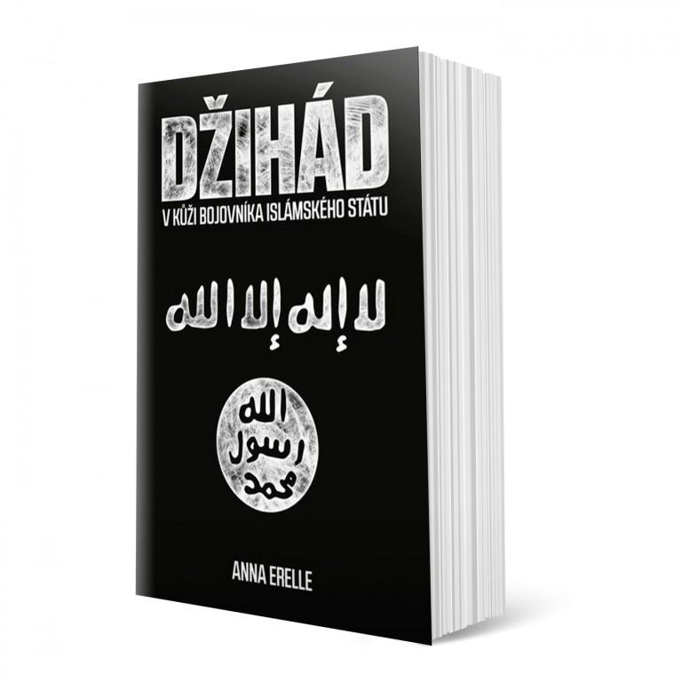 kniha - Džihád v kůži bojovníka Islámského státu od Anna Erelle