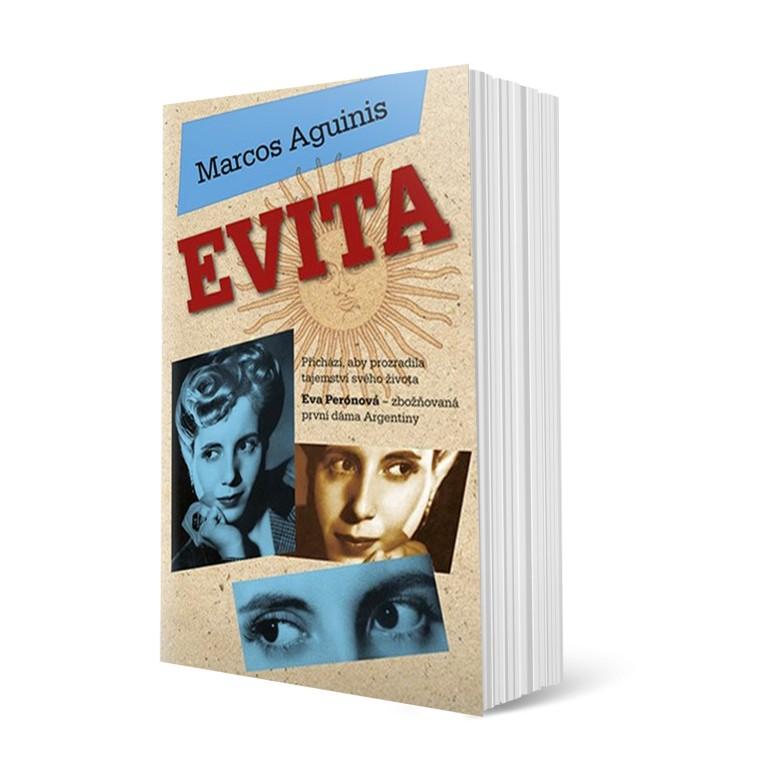 kniha - Evita (Eva Perónová - zbožňovaná první dáma Argentiny) od Marcose Aquinise