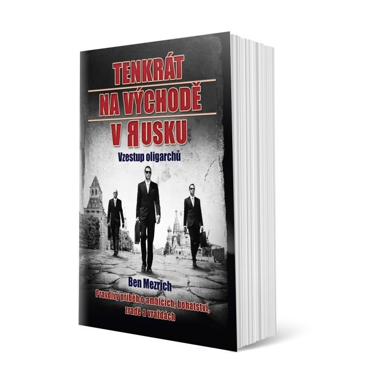 Tenkrát na východě v Rusku: Vzestup oligarchů v hodnotě 269 Kč