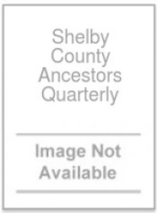 Shelby County Ancestors Quarterly 1/2014