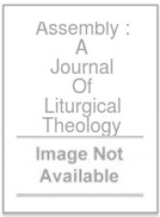 Assembly : A Journal Of Liturgical Theology 1/2014