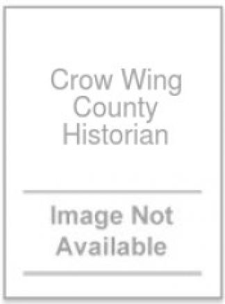 Crow Wing County Historian 1/2014