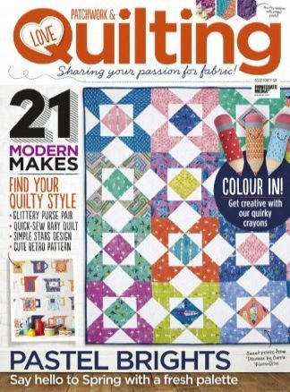 Love Patchwork & Quilting 4/2017