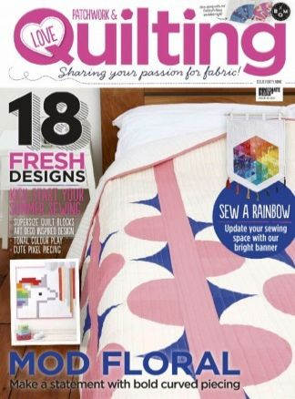 Love Patchwork & Quilting 7/2017